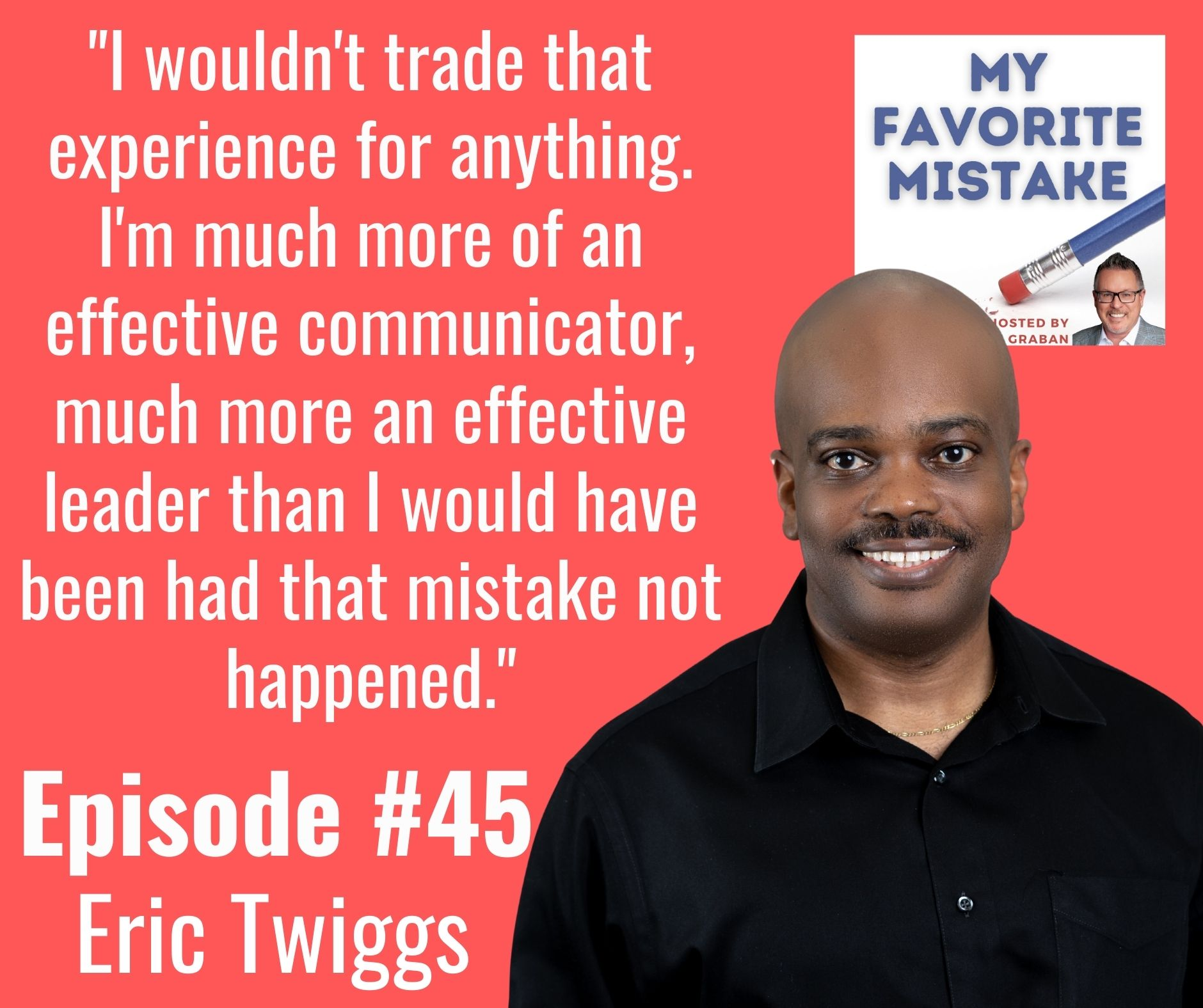 """""""I wouldn't trade that experience for anything. I'm much more of an effective communicator, much more an effective leader than I would have been had that mistake not happened."""""""